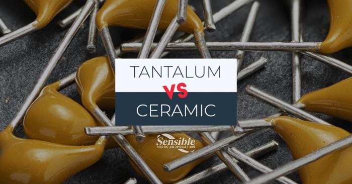 Tantalum Capacitors vs. Ceramic Capacitors