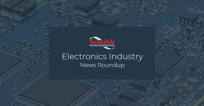 Electronic Manufacturing and Component News - June Roundup from Sensible Micro